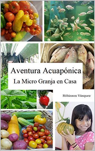 Aventura Acuapónica: La Micro Granja en Casa