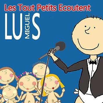 Les Tout Petits Ecoutent Luis Miguel