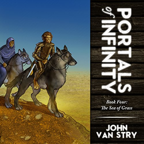 Portals of Infinity Book Four: The Sea of Grass audiobook cover art