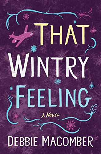That Wintry Feeling: A Novel (Debbie Macomber Classics)