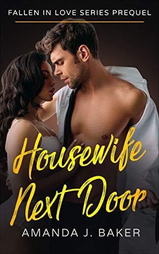 Fallen In Love Series – Housewife Next Door (English Edition)