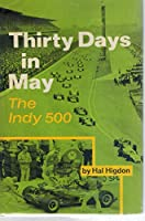The Indy 500:  Thirty Days in May 0399606300 Book Cover