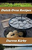 Dutch Oven Recipes (Northwoods Cooking Collection) (Volume 2)