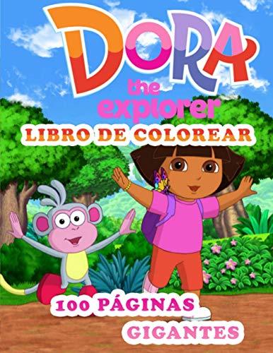 Dora The Explorer Libro De Colorear: Dora The Explorer Libro De Colorear: Incluye 25 imágenes para colorear- 100 páginas de alta calidad