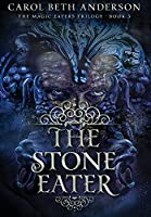 The Stone Eater (The Magic Eaters Trilogy)