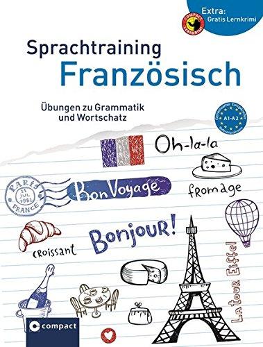 Sprachtraining Französisch: Übungen zu Grammatik und Wortschatz A1-A2