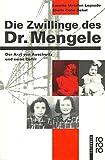 Die Zwillinge des Dr. Mengele. Der Arzt von Auschwitz und seine Opfer - Lucette Matalon Lagnado