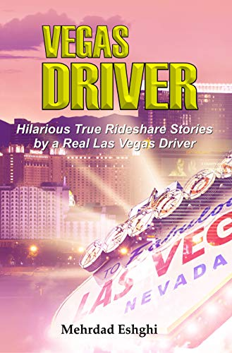 Couverture du livre VEGAS DRIVER: Humor And True Short Stories By An Experienced And Long-Time Uber and Lyft Driver (English Edition)