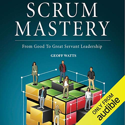 Scrum Mastery: From Good to Great Servant-Leadership Titelbild