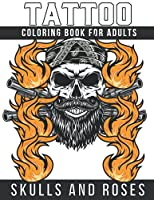 tattoo coloring book for adults skulls and roses: tattoo coloring book for adults sugar skulls, guns, roses and more, tattoo coloring book for adults relaxation , gift for lovers tattoos