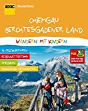 ADAC Wanderführer Chiemgau Berchtesgadener Land Wandern mit Kindern: Plus Gratis Tour App mit Karte & GPS