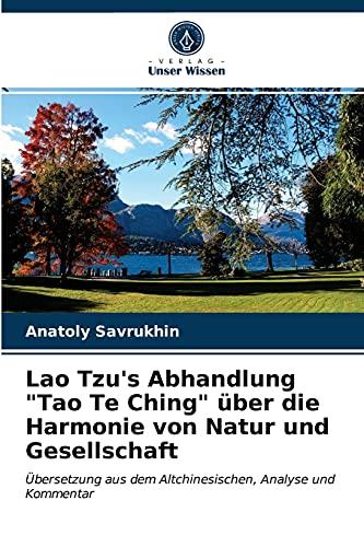 Lao Tzu's Abhandlung Tao Te Ching über die Harmonie von Natur und Gesellschaft