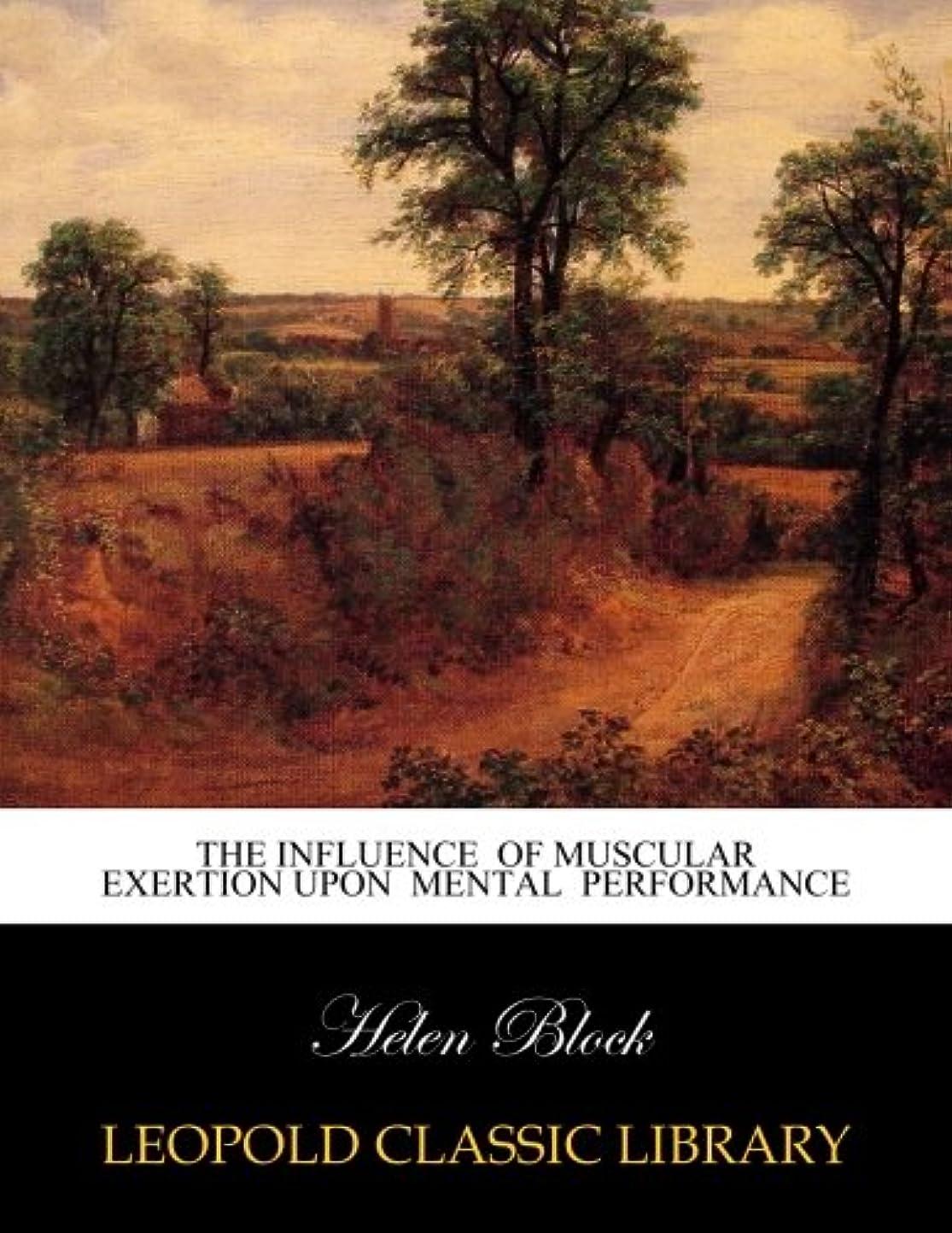 飼い慣らす船員頑丈The influence  of muscular exertion upon  mental  performance