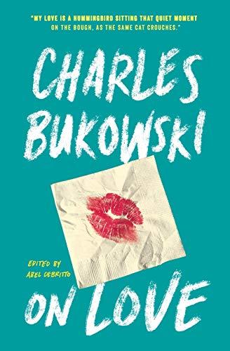 On Love [Bukowski, Charles] (Tapa Blanda)