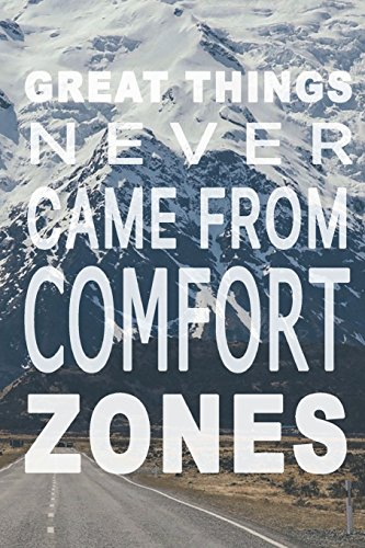Great Things Never Came from Comfort Zones: School Notebook, Composition Journal, Journal with Inspirational Quotes, Motivational Diary (100 lined pages 6x9)