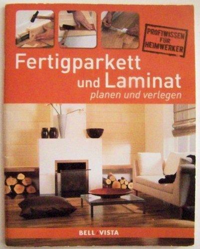 Fertigparkett und Laminat - planen und ausführen - Profiwissen für Handwerker