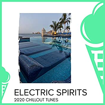 Electric Spirits - 2020 Chillout Tunes