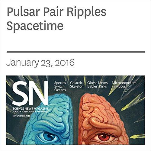 Pulsar Pair Ripples Spacetime audiobook cover art
