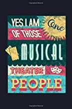 Yes I Am One Of Those Musical Theater People: College Ruled Line Paper Blank Journal to Write In - Lined Writing Notebook for Middle School and College Students