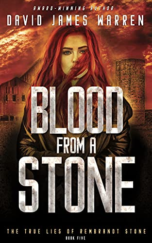 Blood from a Stone: A Time Travel Thriller (The True Lies of Rembrandt Stone Book 5)