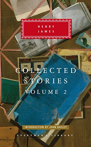 Henry James: Collected Stories Volume 2 (Everyman's Library)