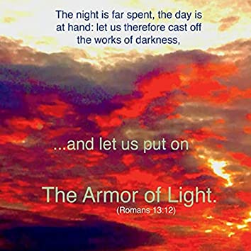 And Let Us Put on the Armor of Light