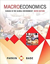 Macroeconomics: Canada in the Global Environment (9th Edition) by Michael Parkin (February 24,2015)