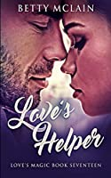 Love's Helper (Love's Magic Book 17)