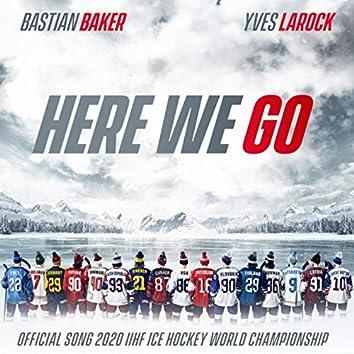 Here We Go (Official Song 2020 IIHF Ice Hockey World Championship)