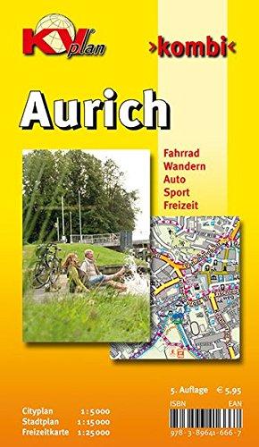 Preisvergleich Produktbild Aurich: 1:15.000 Stadtplan mit Umgebungsfreizeitkarte 1:25.000 inkl. aller Radrouten,  Freizeitangebote und Citykarte 1:5.000: Cityplan 1 : 5 000. ... Sport. Freizeit (KVplan Ostfriesland-Region)