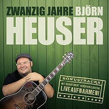 Zwanzig Jahre Björn Heuser