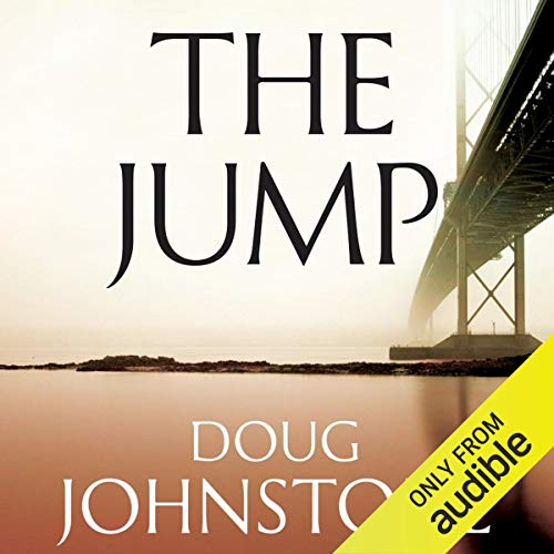 The Jump                   By:                                                                                                                                 Doug Johnstone                               Narrated by:                                                                                                                                 Caroline Guthrie                      Length: 7 hrs and 8 mins     4 ratings     Overall 4.3