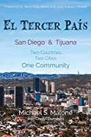 El Tercer País: San Diego & Tijuana: Two Countries, Two Cities, One Community