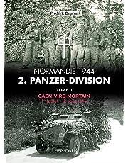 Deprun, F: 2. Panzerdivision En Normandie Tome 2: Caen-Vire Mortian. 1 Juillet - 2 Aout 1944