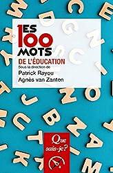 Les 100 mots de l'éducation de Patrick Rayou
