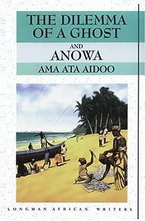 Dilemma of a Ghost and Anowa by Ama Ata Aidoo (1995-06-15)