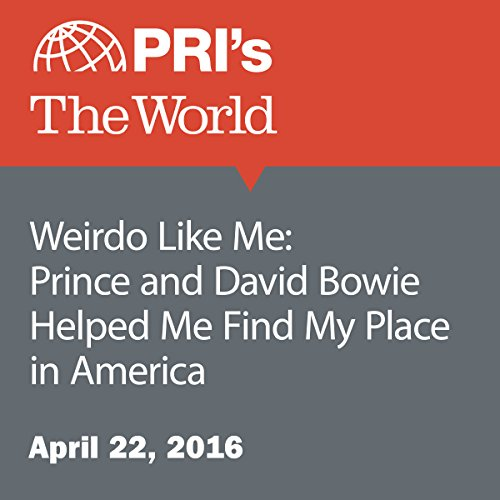 Weirdo Like Me: Prince and David Bowie Helped Me Find My Place in America audiobook cover art