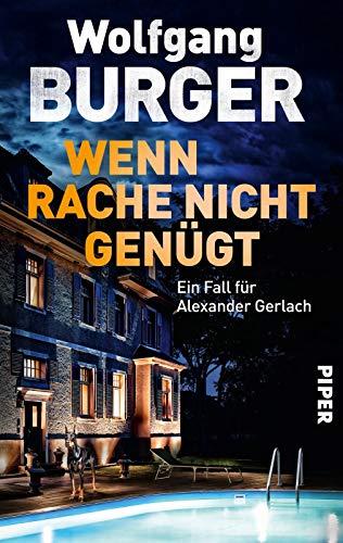 Wenn Rache nicht genügt: Ein Fall für Alexander Gerlach (Alexander-Gerlach-Reihe, Band 16)