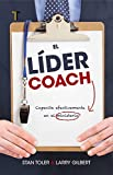 El líder coach: Capacite efectivamente en el ministerio