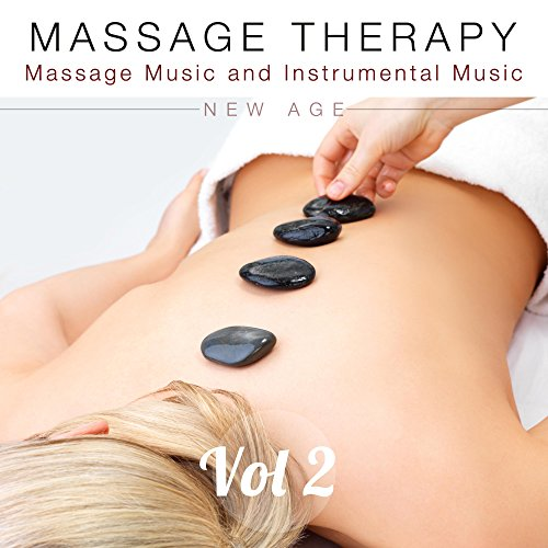 Massage Therapy Vol 2 - Massage Music and Instrumental Music to Help you Relax for Happy Ending Massage, Sensual Massage, Asian Massage, Yoni Massage, Lingam Massage, Acupressure and Full Body Massage