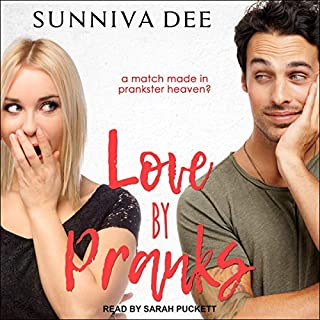 Love by Pranks     #LovePranks, Book 1              By:                                                                                                                                 Sunniva Dee                               Narrated by:                                                                                                                                 Sarah Puckett                      Length: 8 hrs and 55 mins     Not rated yet     Overall 0.0