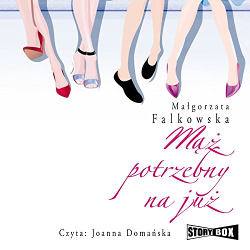 Maz potrzebny na juz                   By:                                                                                                                                 Malgorzata Falkowska                               Narrated by:                                                                                                                                 Joanna Domanska                      Length: 11 hrs and 17 mins     1 rating     Overall 5.0