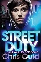 Street Duty case one: knock down (Street Duty Book 1) by Chris Ould (2012-10-01)