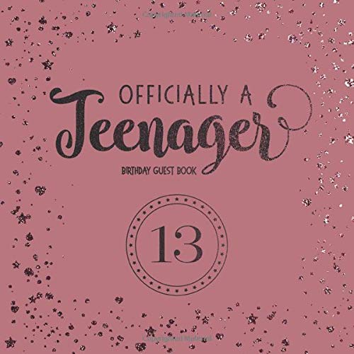 Officially A Teenager: Thirteenth Birthday Guest Book and Gift Tracker For Party Celebration and Keepsake Memories (Rose Gold)