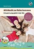 Mit Musik zur Ruhe kommen: Entspannungsspiele in der Kita. Ausgabe mit CD.