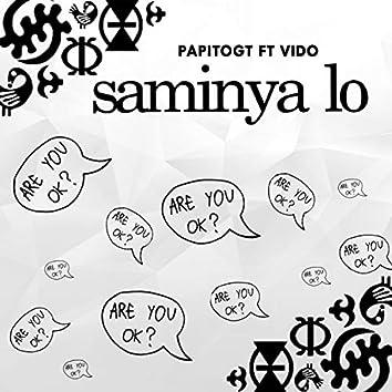 Saminya Lo (feat. Vido)