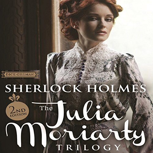 Sherlock Holmes and the Julia Moriarty Trilogy audiobook cover art