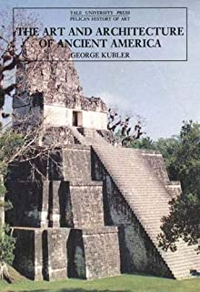 The Art and Architecture of Ancient America: The Mexican, Maya and Andean Peoples