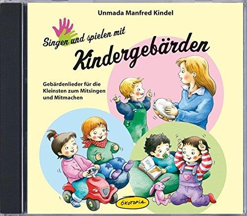 Singen und spielen mit Kindergebärden (CD): Gebärdenlieder für die Kleinsten zum Mitsingen und Mitmachen