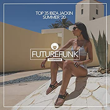 Top 35 Ibiza Jackin Summer '20